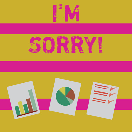 Word writing text I M Sorry. Business photo showcasing telling someone that you are ashamed or unhappy about something Presentation of Bar, Data and Pie Chart Diagram Graph Each on White Paper