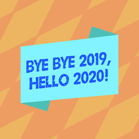Text sign showing Bye Bye 2019 Hello 2020. Business photo showcasing saying goodbye to last year and welcoming another good one Blank Color Folded Banner Strip Flat Style photo for Announcement Poster