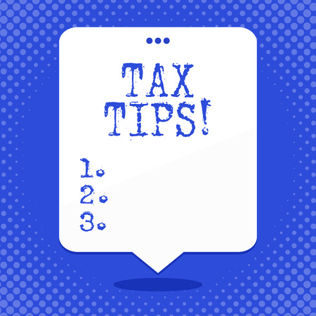 Word writing text Tax Tips. Business photo showcasing compulsory contribution to state revenue levied by government Blank Space White Speech Balloon Floating with Three Punched Holes on Top