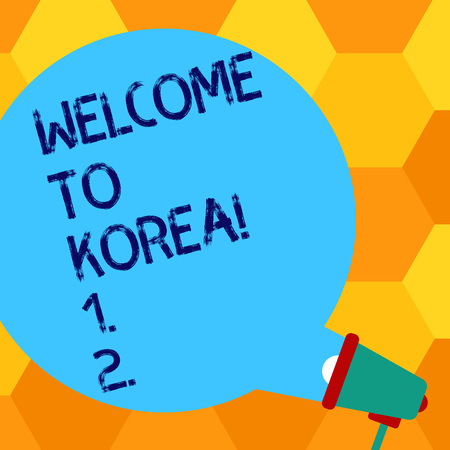 Handwriting text writing Welcome To Korea. Conceptual photo Arriving to Asian modern country different culture Blank Round Color Speech Bubble Coming Out of Megaphone for Announcement