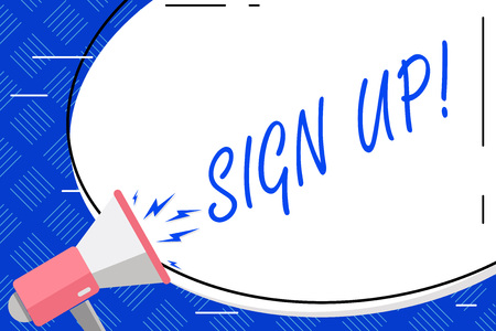 Writing note showing Sign Up. Business concept for commit oneself to period of employment website or in forces Blank White Huge Oval Shape Sticker and Megaphone Shouting