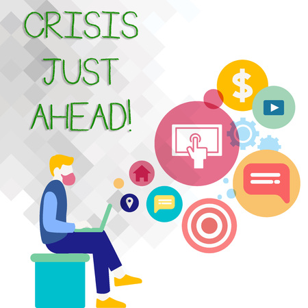 Text sign showing Crisis Just Ahead. Business photo showcasing Foresee failure take right action before it is late Man Sitting Down with Laptop on his Lap and SEO Driver Icons on Blank Space
