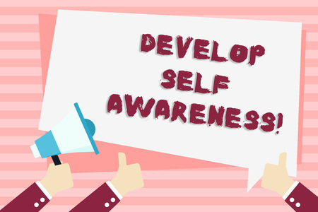 Handwriting text Develop Self Awareness. Conceptual photo What you think you become motivate and grow Hand Holding Megaphone and Other Two Gesturing Thumbs Up with Text Balloon