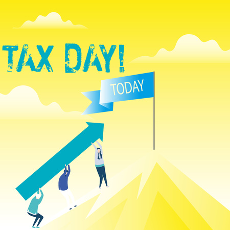 Handwriting text Tax Day. Conceptual photo colloquial term for time on which individual income tax returns People Holding Arrow Going Up the Mountain. Blank Banner on Pole at the Peak Stock Photo