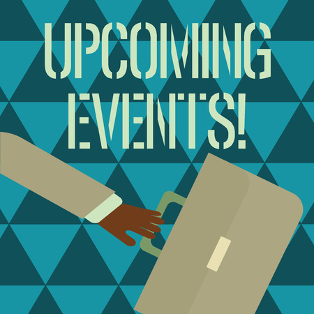Text sign showing Upcoming Events. Business photo text thing that will happens or takes place soon planned occasion Rushing Businessman Arm Swayed Farther Back and Hand Holding Color Briefcase