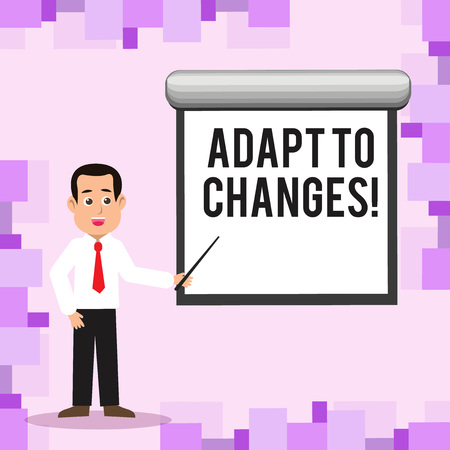 Writing note showing Adapt To Changes. Business concept for Innovative changes adaption with technological evolution Man in Necktie Holding Stick Pointing White Screen on Wall