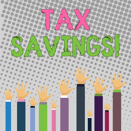 Conceptual hand writing showing Tax Savings. Concept meaning means that you pay reduced amount of taxes than normal Businessmen Hands Raising Up Above the Head, Palm In Front