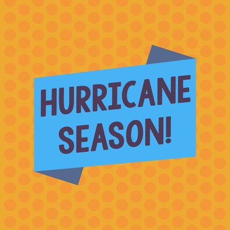 Writing note showing Hurricane Season. Business concept for time when most tropical cyclones are expected to develop Blank Color Folded Banner Strip Flat Style Announcement Poster