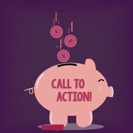 Text sign showing Call To Action. Business photo showcasing most important part of online digital marketing campaign Color Piggy Bank Sideview and Dollar Currency Coins Falling Down to the Slit Stock fotó