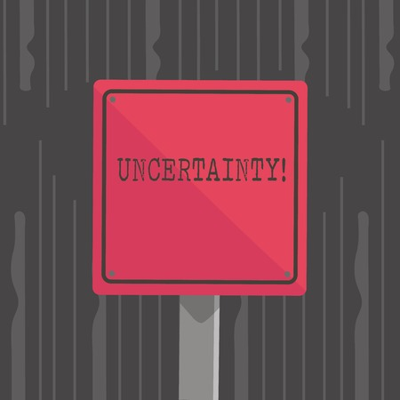 Handwriting text Uncertainty. Conceptual photo Unpredictability of certain situations events behavior 3D Square Blank Colorful Caution Road Sign with Black Border Mounted on Wood