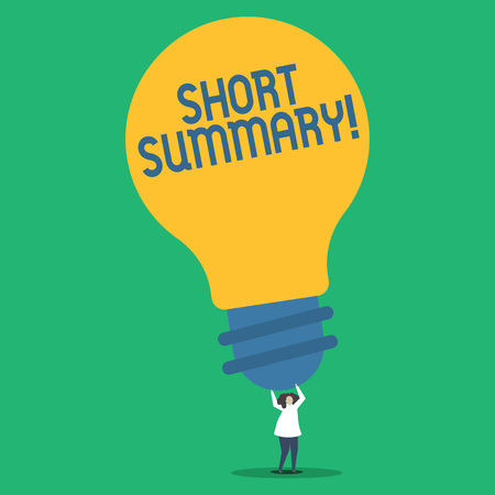 Handwriting text Short Summary. Conceptual photo Brief statement of main points clear Person Standing and Raising Up Arms Holding Big Yellow Lightbulb for Ideas