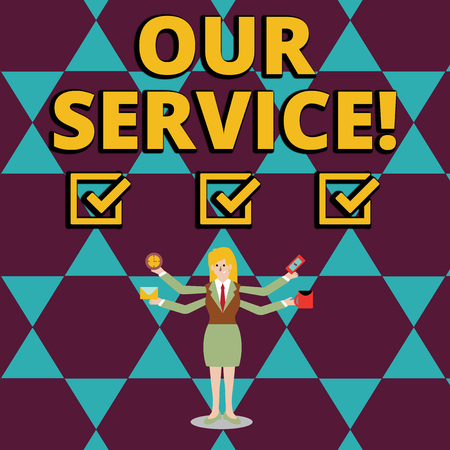 Text sign showing Our Service. Business photo showcasing announcing as repair or provide maintenance for product Businesswoman with Four Arms Extending Sideways Holding Workers Needed Item