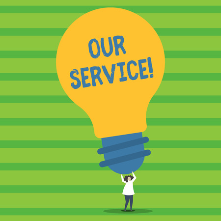 Writing note showing Our Service. Business concept for announcing as repair or provide maintenance for product Person Standing Arms Holding Big Yellow Lightbulb for Ideas