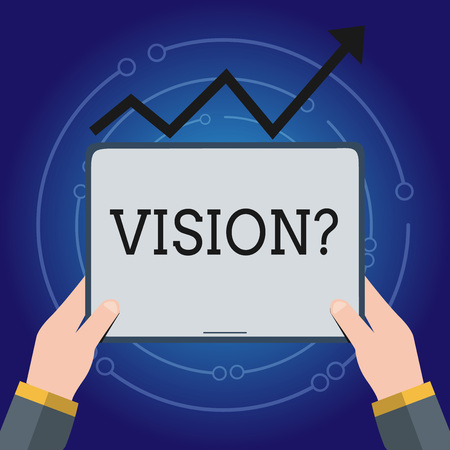Writing note showing Visionquestion. Business concept for Company commitment describing future realistic state Hand Holding Tablet under the Progressive Arrow Going Upward