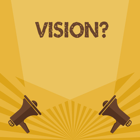 Writing note showing Vision. Business concept for Company commitment describing future realistic state Spotlight Crisscrossing Upward from Megaphones on the Floor