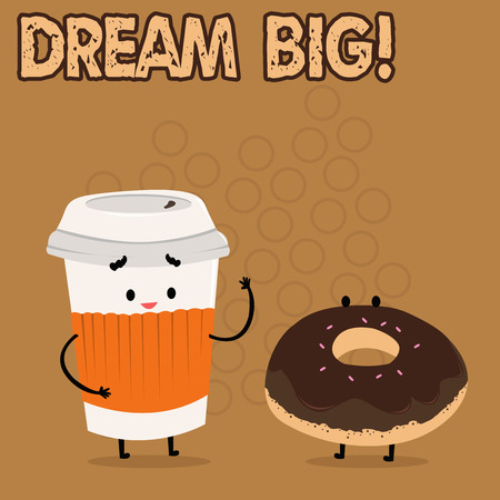 Conceptual hand writing showing Dream Big. Concept meaning seeking purpose for your life and becoming fulfilled in process Carry Out Paper Cup with Lid and Sleeve with Frosting on Top