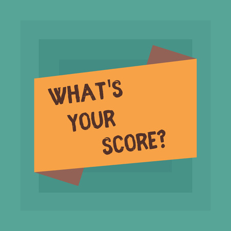 Conceptual hand writing showing What's Your Score. Concept meaning Personal grade rating on a competition game or study Blank Color Folded Banner Strip Flat Style Announcement Poster