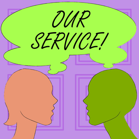Conceptual hand writing showing Our Service. Concept meaning announcing as repair or provide maintenance for product Silhouette Sideview Profile of Man and Woman Thought Bubble