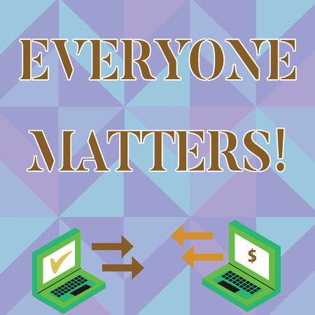Writing note showing Everyone Matters. Business concept for means that we everyone has right equals and duties Arrow Icons Between Two Laptop Currency Sign and Check Icons Standard-Bild