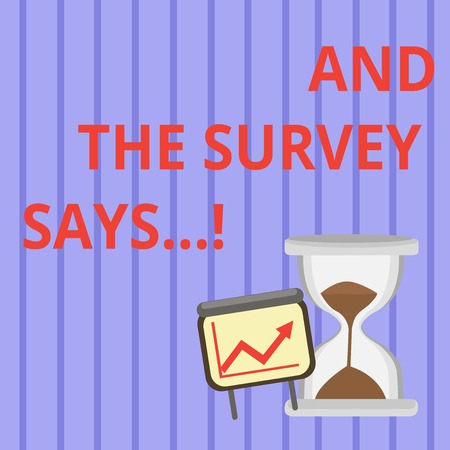 Word writing text And The Survey Says. Business photo showcasing written spoken results of short quiz or exam on internet Successful Growth Chart with Arrow Going Up and Hourglass with Sand Sliding Фото со стока - 119949177