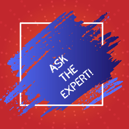 Conceptual hand writing showing Ask The Expert. Concept meaning demonstrating with extensive knowledge or ability based on research Blue Tone Paint Inside Square Line Frame. Smudges with Blank Space