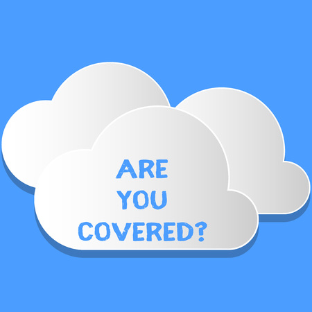 Word writing text Are You Covered Question. Business photo showcasing asking showing if they had insurance in work or life Blank White Fluffy Clouds Cut Out of Board Floating on Top of Each Other