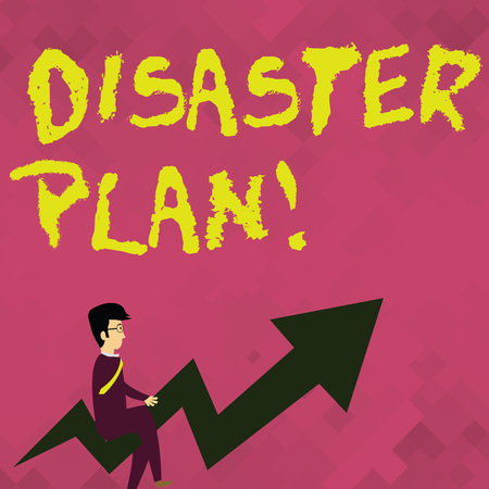 Word writing text Disaster Plan. Business photo showcasing process or set of procedures to execute organizations recovery Businessman with Eyeglasses Riding Crooked Color Arrow Pointing Going Up