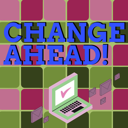 Text sign showing Change Ahead. Business photo showcasing act or process through which something becomes different Color Mail Envelopes around Laptop with Check Mark icon on Monitor Screen