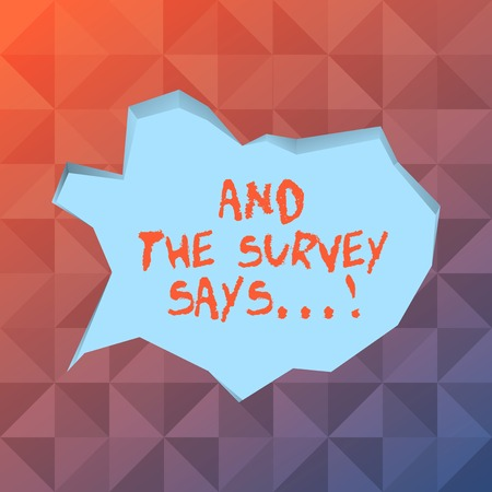 Word writing text And The Survey Says. Business photo showcasing written spoken results of short quiz or exam on internet Blank Pale Blue Speech Bubble in Irregular Cut Edge Shape 3D Style Backdrop