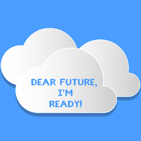 Word writing text Dear Future I M Ready. Business photo showcasing suitable state action situation being fully prepared Blank White Fluffy Clouds Cut Out of Board Floating on Top of Each Other
