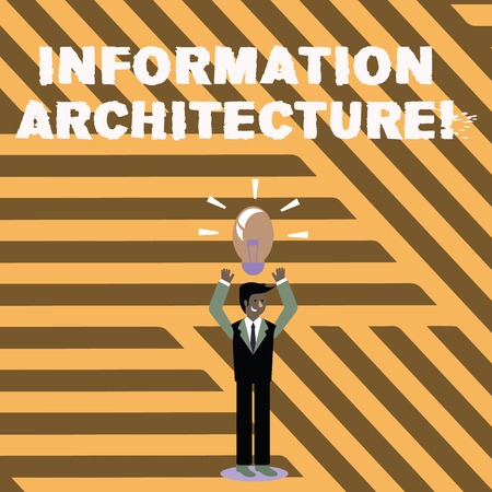 Text sign showing Information Architecture. Business photo showcasing structural design shared information environments Businessman Standing Raising Arms Upward with Lighted Bulb Icon on his Head