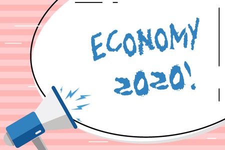 Conceptual hand writing showing Economy 2020. Concept meaning state of country in terms of production and consumption goods Oval Shape Sticker and Megaphone Shouting with Volume Icon
