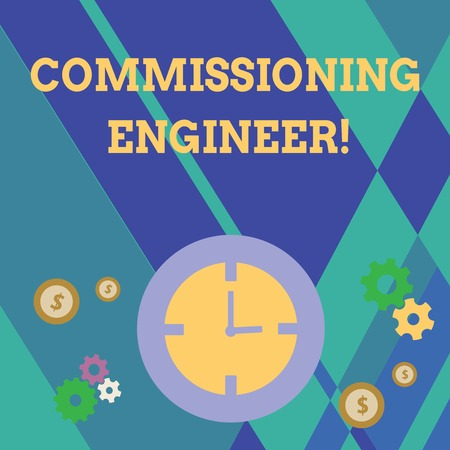 Handwriting text writing Commissioning Engineer. Conceptual photo ensure all aspects of building are properly designed Time Management Icons of Clock, Cog Wheel Gears and Dollar Currency Sign