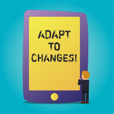 Word writing text Adapt To Changes. Business photo showcasing change your behaviour in order deal with it successfully Businessman Standing and Gesturing Facing Blank Screen Giant Tablet Device