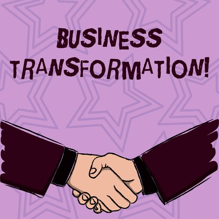 Word writing text Business Transformation. Business photo showcasing process of fundamentally changing systems processes Businessmen Shaking Hands Firmly as Gesture Form of Greeting and Agreement