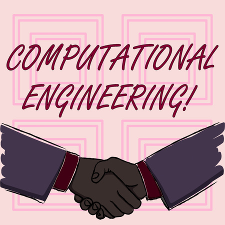 Conceptual hand writing showing Computational Engineering. Concept meaning development and application computational models Businessmen Shaking Hands Form of Greeting and Agreement