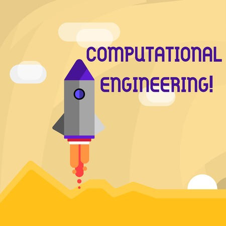 Conceptual hand writing showing Computational Engineering. Concept meaning development and application computational models Colorful Spacecraft Shuttle Launching New Business Startup