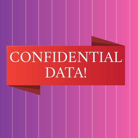 Word writing text Confidential Data. Business photo showcasing term that typically represents them as classified Blank Folded Color Banner photo on Vertically Striped Two Toned Backdrop