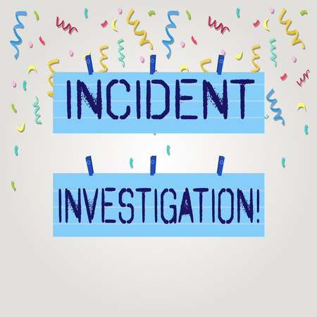 Text sign showing Incident Investigation. Business photo text Account and analysis of an incident based on evidence Two Color Blank Strip Size Lined Paper Sheet Hanging Using Blue Clothespin
