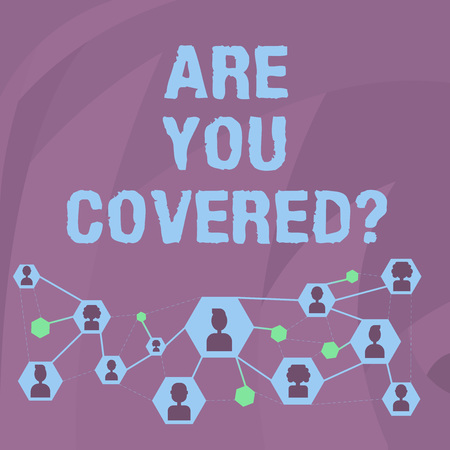 Word writing text Are You Covered Question. Business photo showcasing asking showing if they had insurance in work or life Online Chat Head Icons with Avatar and Connecting Lines for Networking Idea