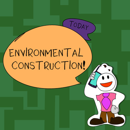 Text sign showing Environmental Construction. Business photo text knowledgeable about sustainable building practice Smiley Face Man in Necktie Holding Smartphone to his Head in Sticker Style