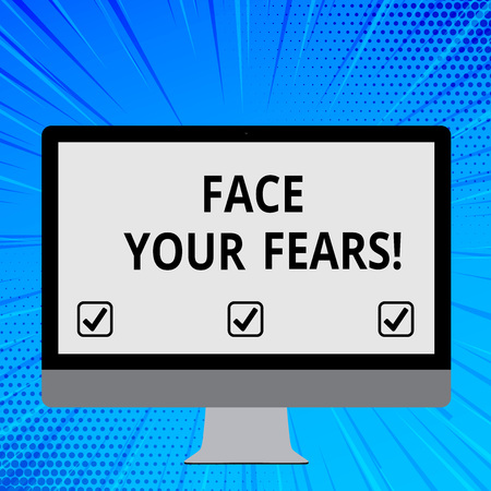 Word writing text Face Your Fears. Business photo showcasing recognize you are afraid something and try work through Blank White Computer Monitor WideScreen Mounted on a Stand for Technology