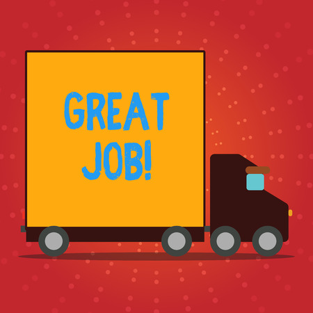 Writing note showing Great Job. Business concept for used praising someone for something they have done very well Lorry Truck with Covered Back Container to Transport Goods Imagens