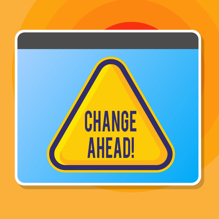 Writing note showing Change Ahead. Business concept for act or process through which something becomes different Blank Yellow Embossed Triangle with Border as Web Button In Screen
