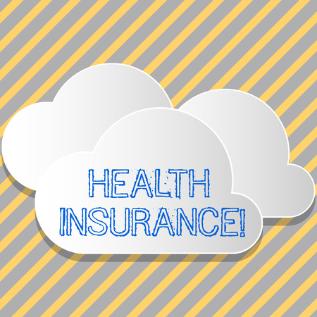 Conceptual hand writing showing Health Insurance. Concept meaning insurance taken out to cover cost of medical care White Clouds Cut Out of Board Floating on Top of Each Other