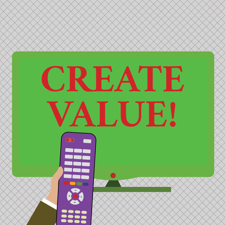 Conceptual hand writing showing Create Value. Concept meaning making sure regard that something is held to its deserve Hand Holding Remote Control infront of Wide Color PC Screen