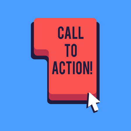 Writing note showing Call To Action. Business concept for exhortation do something in order achieve aim with problem Direction to Press or Click Command Key with Arrow Cursor