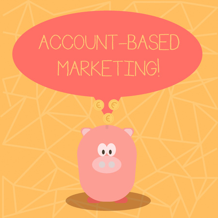 Conceptual hand writing showing Account Based Marketing. Concept meaning strategic approach to business based on accounting Speech Bubble with Coins on its Tail Pointing to Piggy Bank