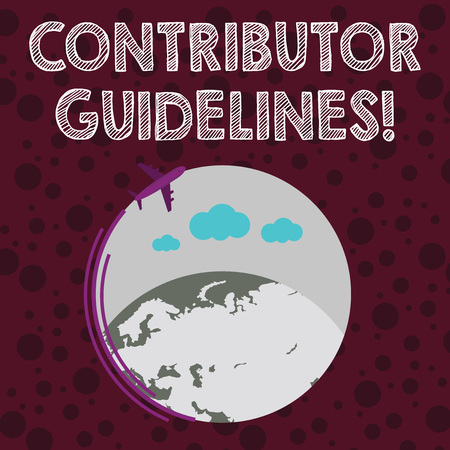 Conceptual hand writing showing Contributor Guidelines. Concept meaning demonstrating who writes articles for magazine or newspaper Airplane Flying Around Colorful Globe and Blank Text Space