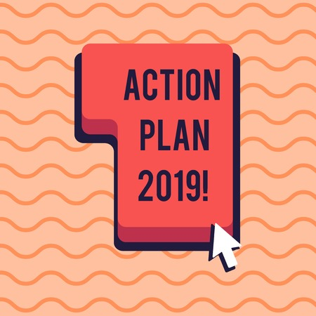 Conceptual hand writing showing Action Plan 2019. Concept meaning proposed strategy or course of actions for current year Direction to Press or Click Command Key with Arrow Cursor